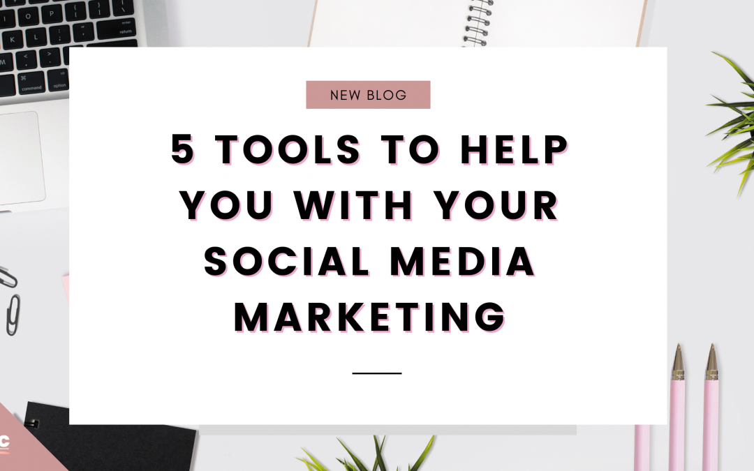 5 tools to help you with your social media marketing