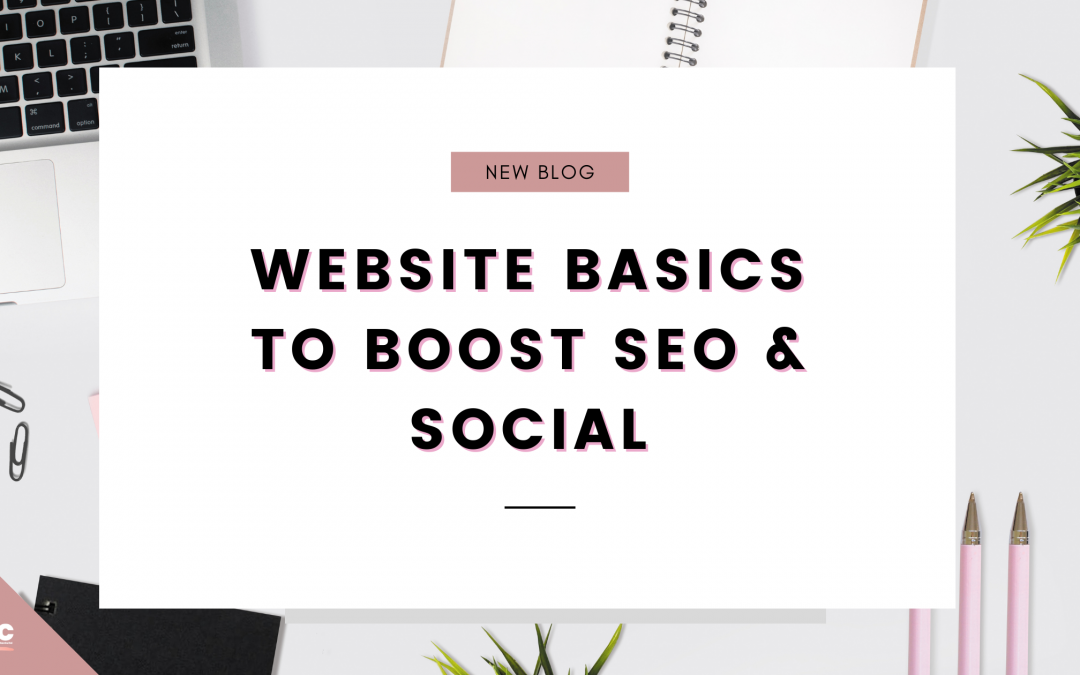Website basics to boost seo and social