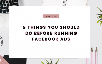 5 Things You Should Do Before Running Facebook Ads