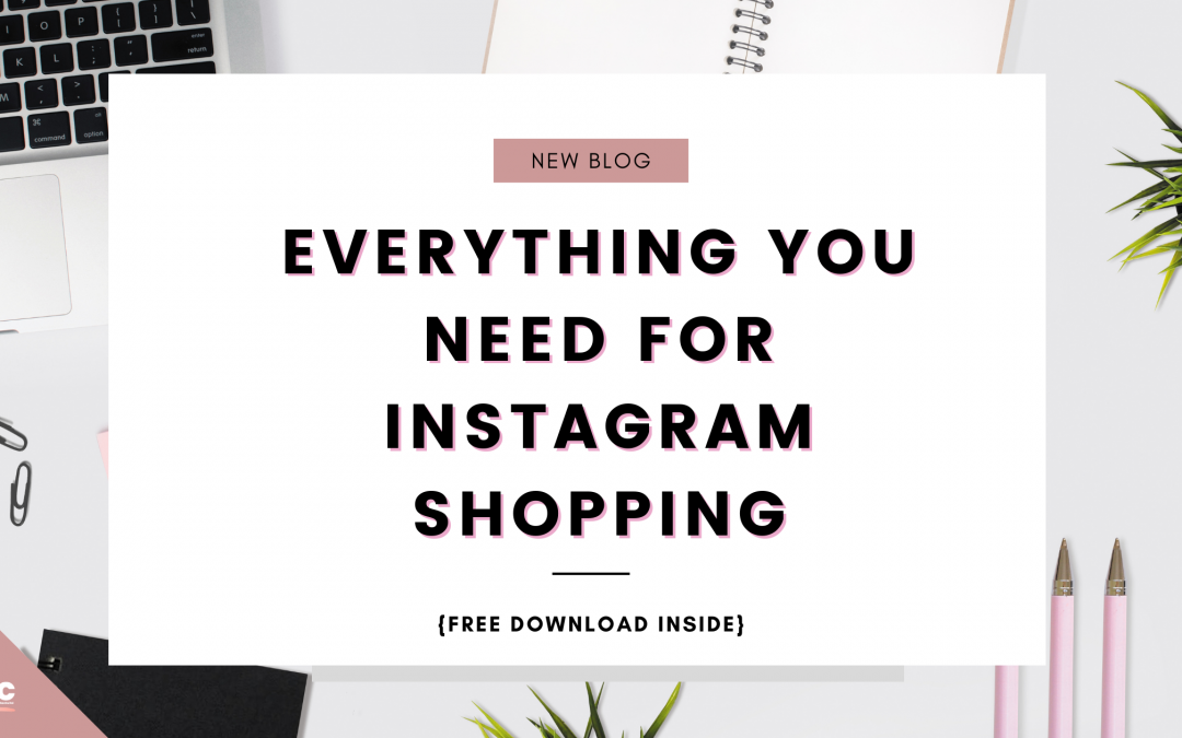 Everything You Need For Instagram Shopping