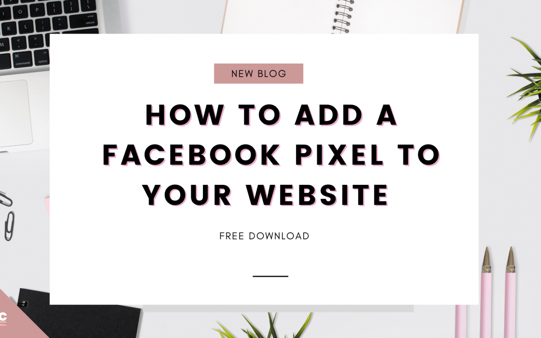 How To Add A Facebook Pixel To Your Website