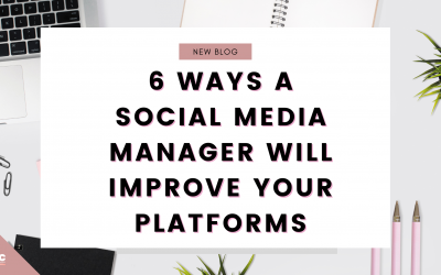 6 Ways A Social Media Manager Will Improve Your Platforms